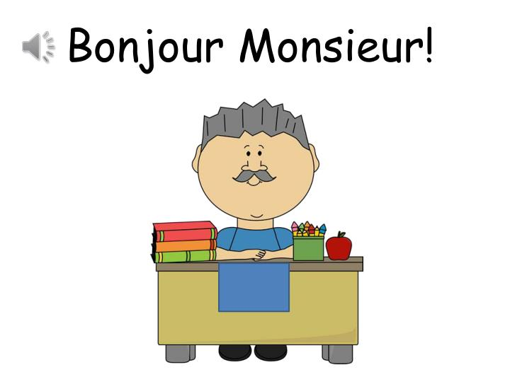 Bonjour Monsieur!
