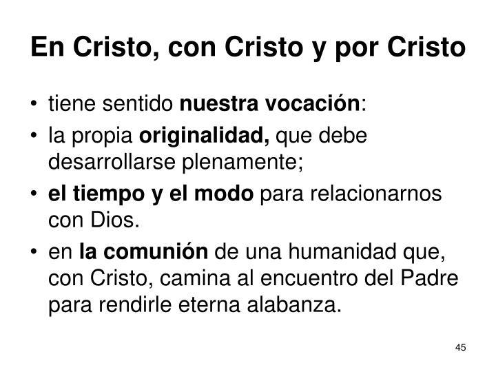 En Cristo, con Cristo y por Cristo