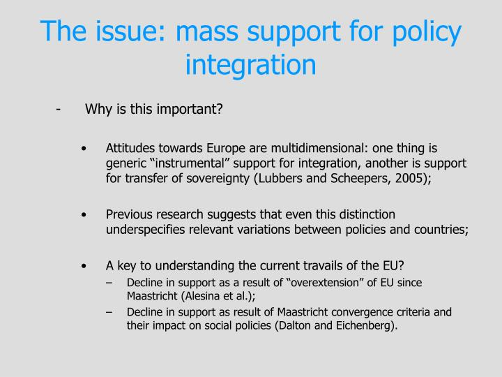 The issue: mass support for policy integration