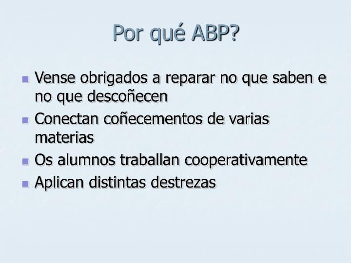 Por qué ABP?