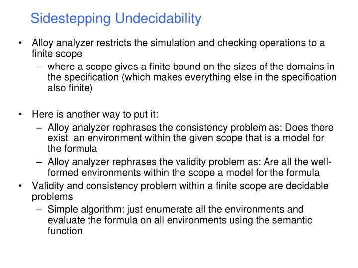 Sidestepping Undecidability