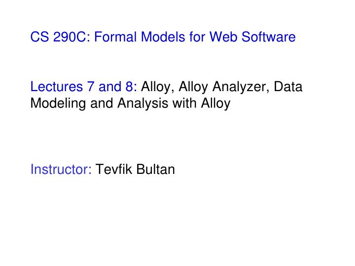 CS 290C: Formal Models for Web Software