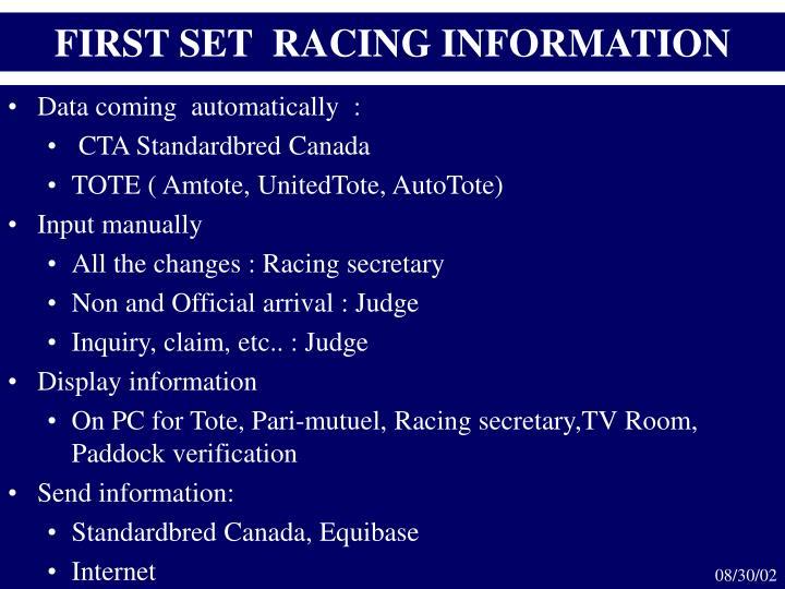 FIRST SET  RACING INFORMATION