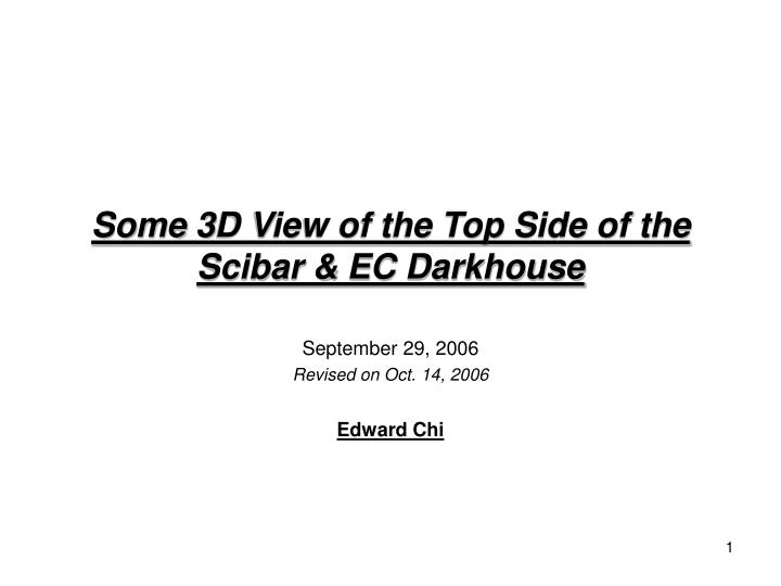 Some 3d view of the top side of the scibar ec darkhouse