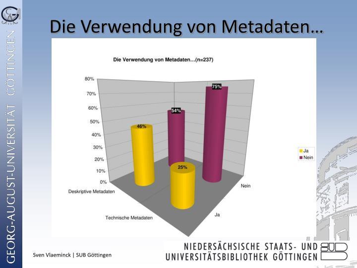 Die Verwendung von Metadaten…