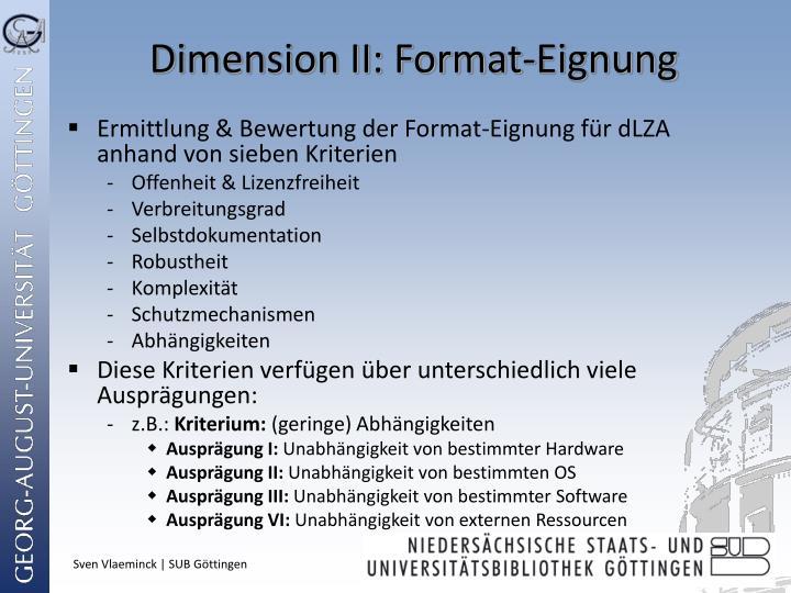 Dimension II: Format-Eignung