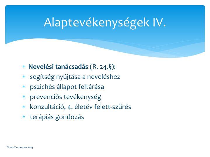 Alaptevékenységek IV.