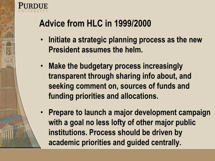 Initiate a strategic planning process as the new President assumes the helm.