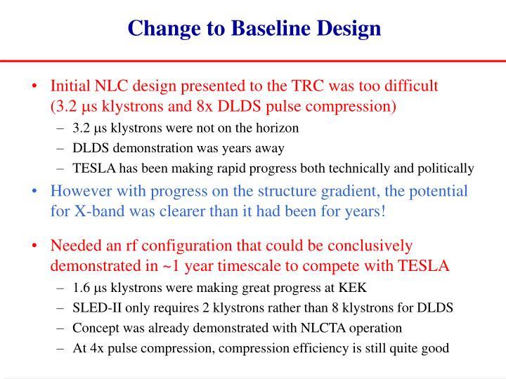 Change to Baseline Design