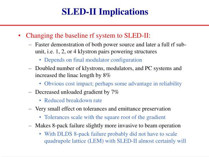 SLED-II Implications