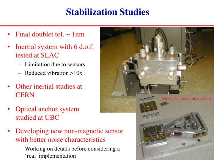 Stabilization Studies