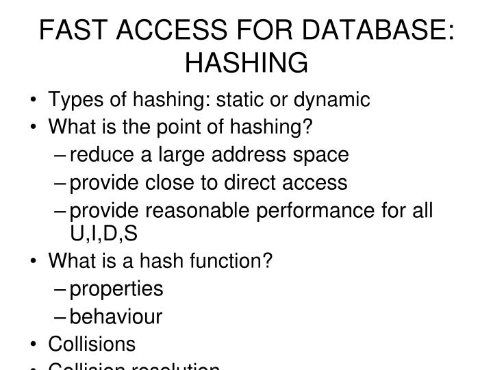 FAST ACCESS FOR DATABASE: HASHING