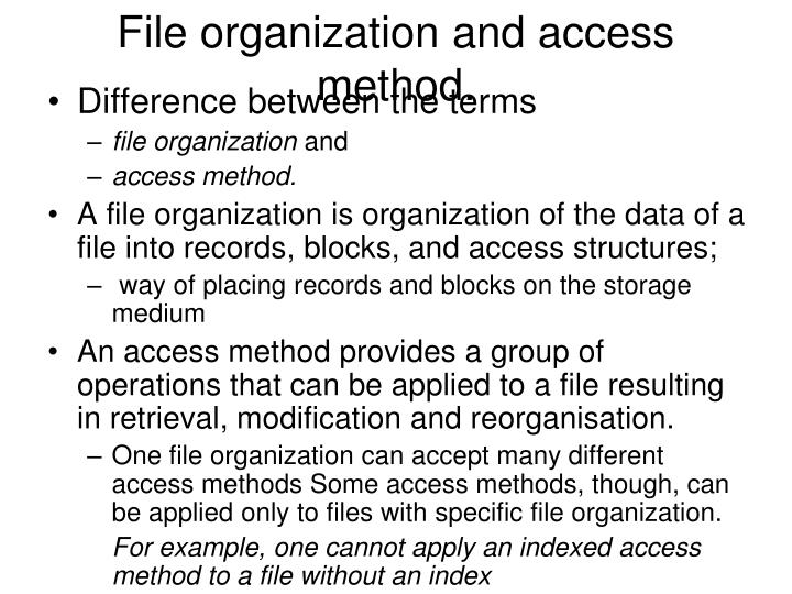 File organization and access method