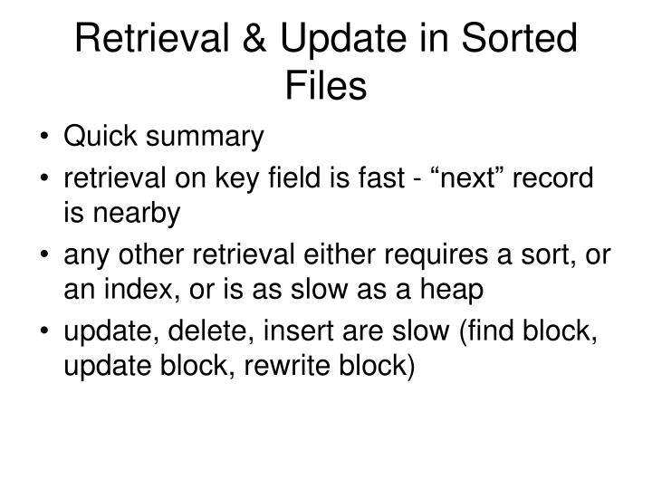 Retrieval & Update in Sorted Files