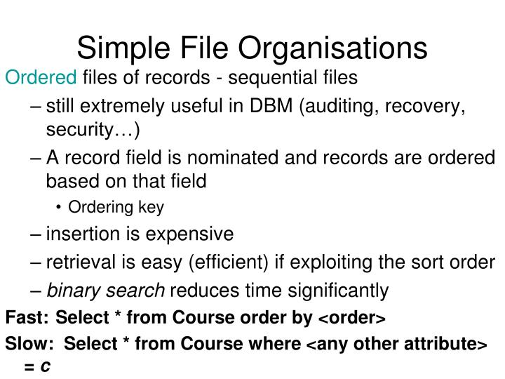 Simple File Organisations