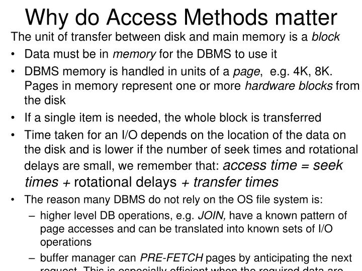 Why do Access Methods matter