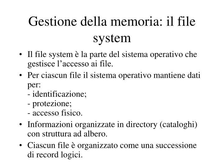 Gestione della memoria: il file system