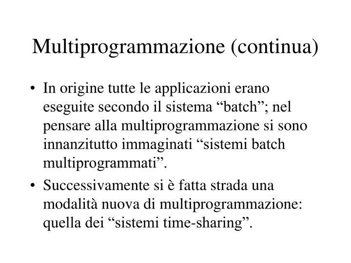 Multiprogrammazione (continua)