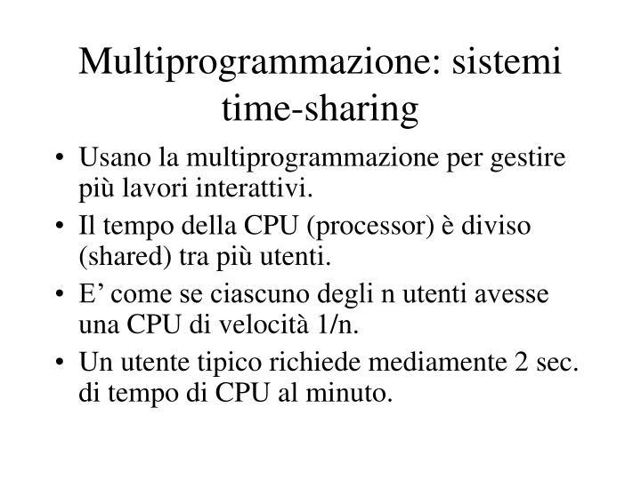 Multiprogrammazione: sistemi time-sharing
