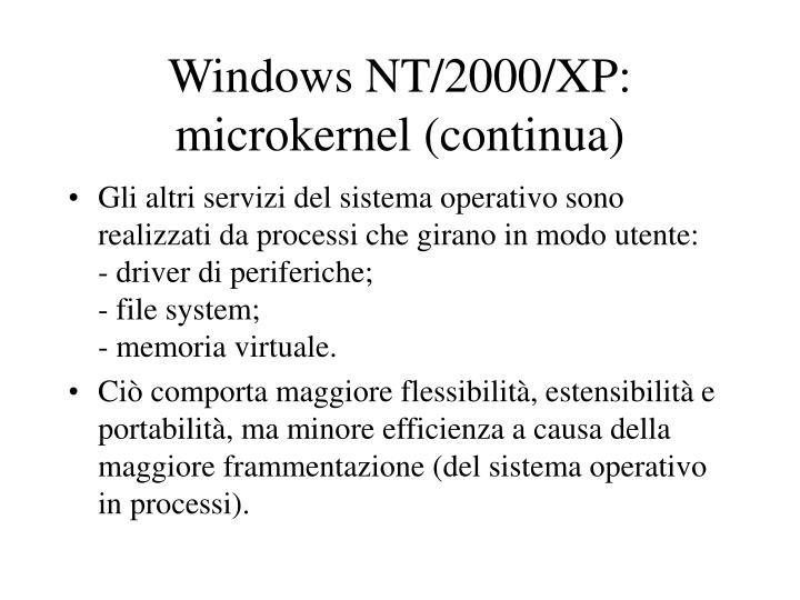 Windows NT/2000/XP: microkernel (continua)