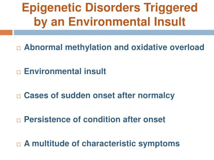 Epigenetic Disorders Triggered by an Environmental Insult