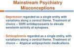 mainstream psychiatry misconceptions