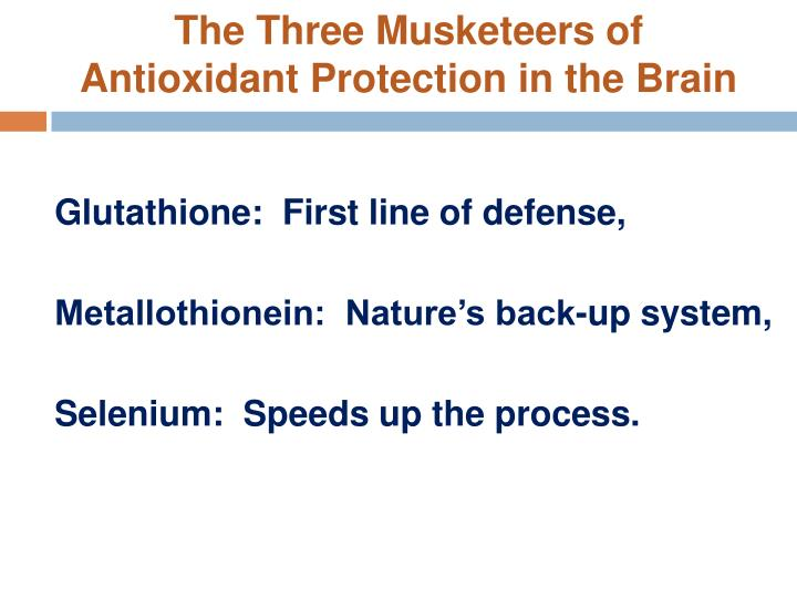 The Three Musketeers of Antioxidant Protection in the Brain
