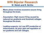 wri bipolar research w walsh and r devito