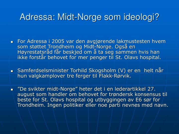 Adressa: Midt-Norge som ideologi?