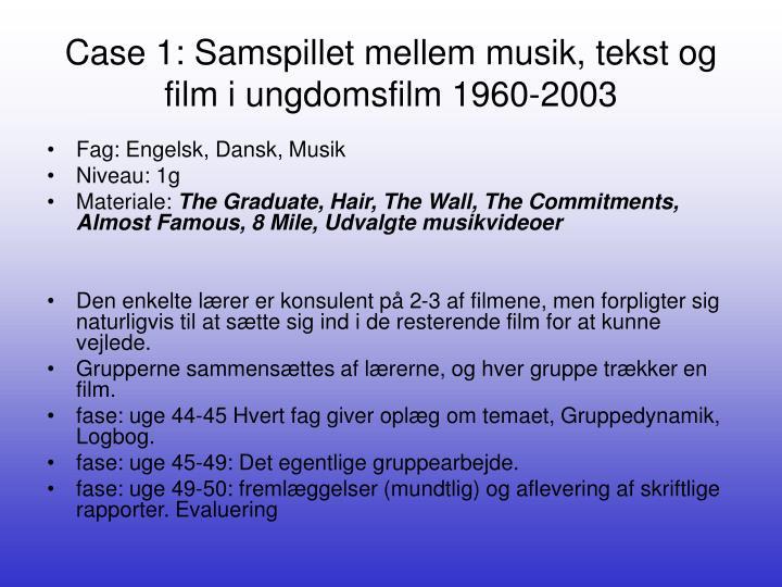 Case 1: Samspillet mellem musik, tekst og film i ungdomsfilm 1960-2003