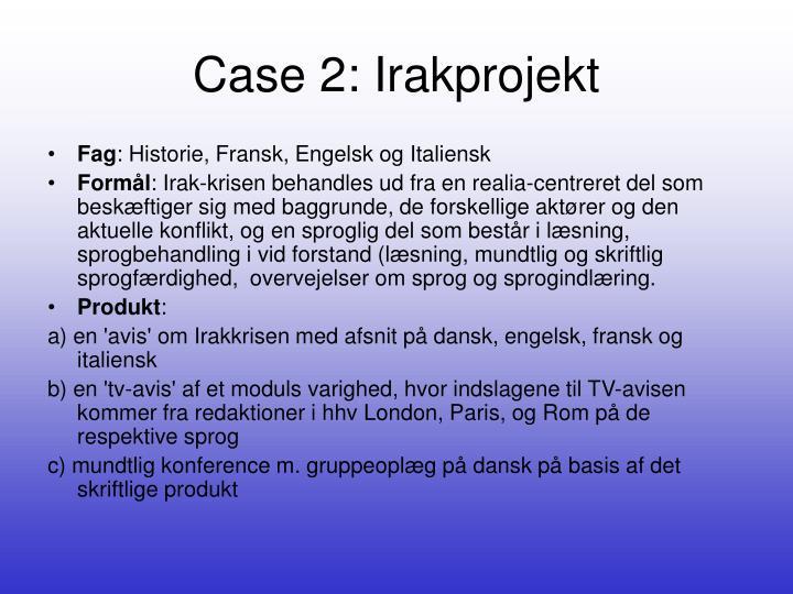 Case 2: Irakprojekt
