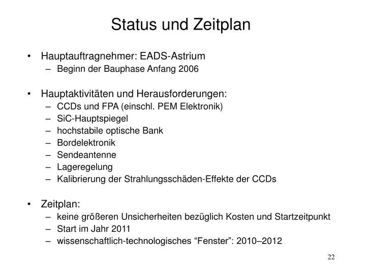 Status und Zeitplan