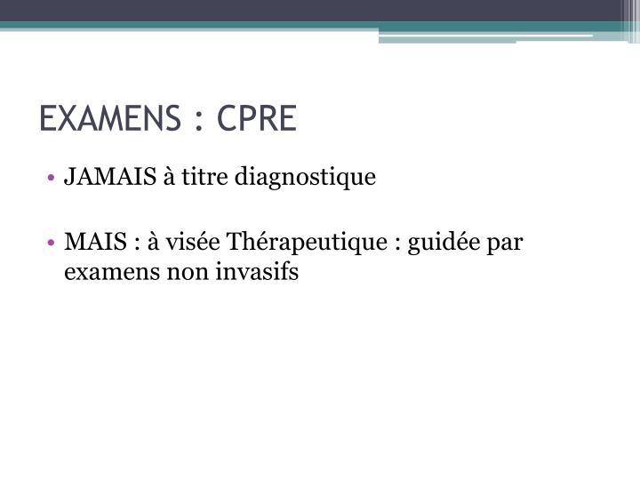EXAMENS : CPRE