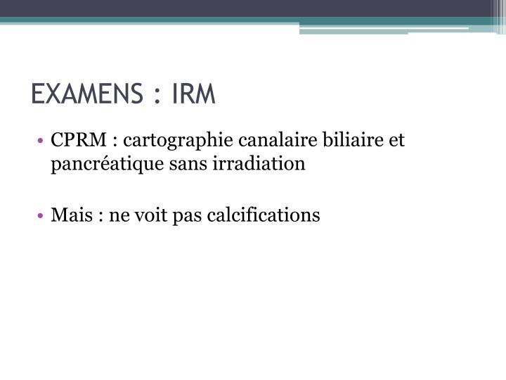 EXAMENS : IRM
