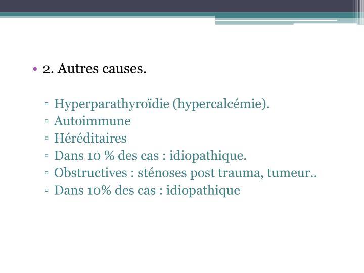 2. Autres causes.