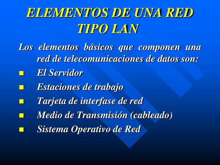 ELEMENTOS DE UNA RED TIPO LAN