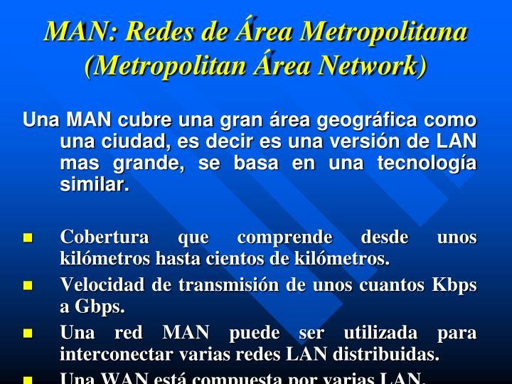 MAN: Redes de Área Metropolitana (Metropolitan Área Network)