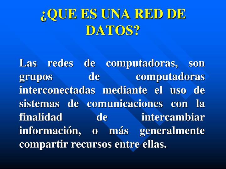 ¿QUE ES UNA RED DE DATOS?