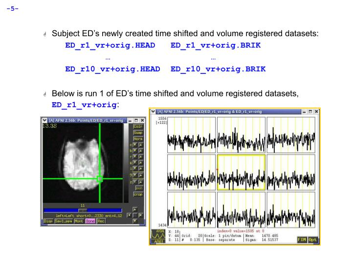 Subject ED's newly created time shifted and volume registered datasets: