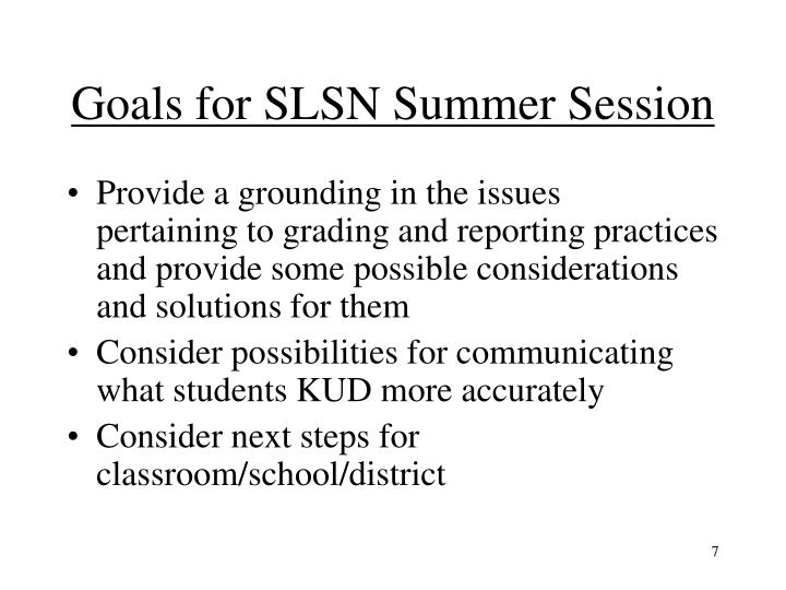 Goals for SLSN Summer Session