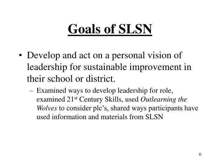 Goals of SLSN
