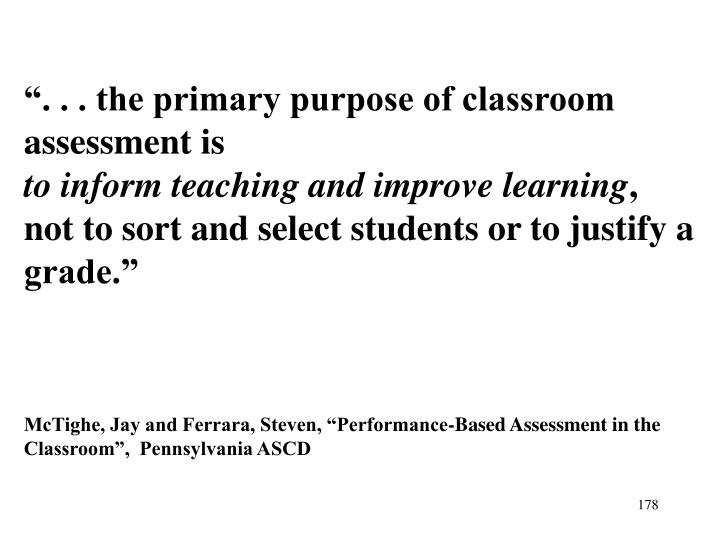 """. . . the primary purpose of classroom assessment is"