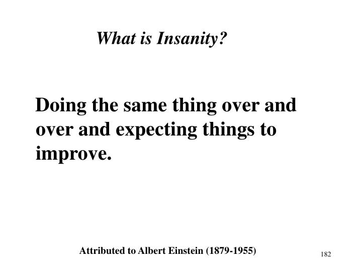 What is Insanity?