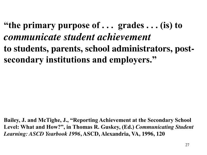 """the primary purpose of . . .  grades . . . (is) to"
