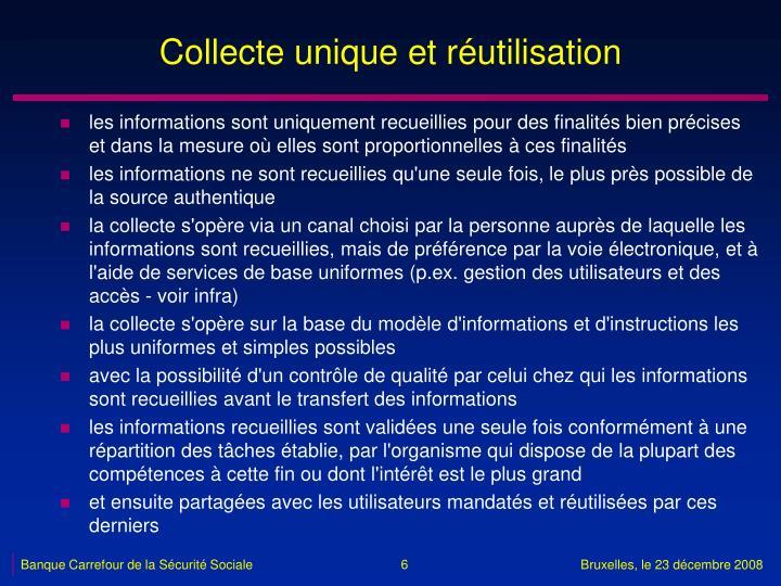 Collecte unique et réutilisation