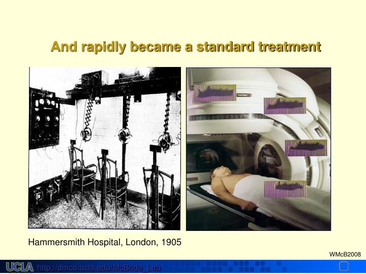 And rapidly became a standard treatment