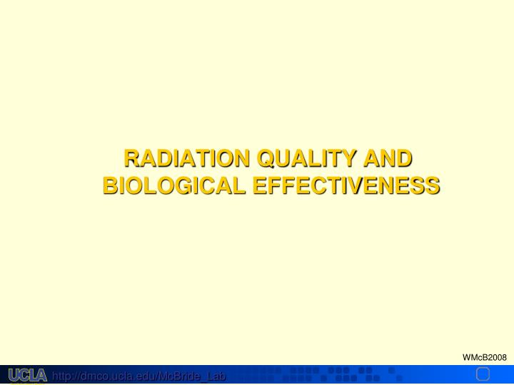 RADIATION QUALITY AND