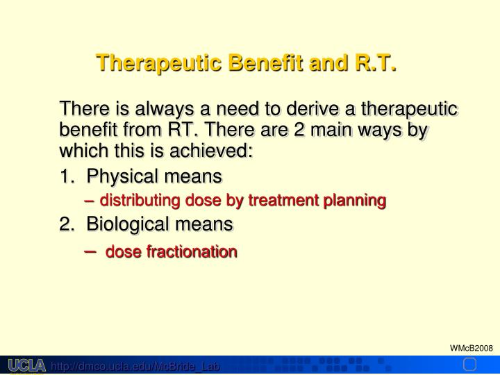 Therapeutic Benefit and R.T.