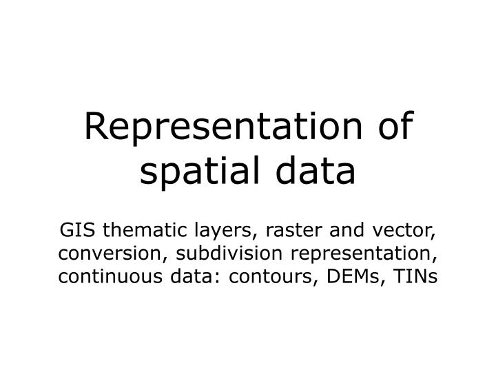 Representation of spatial data