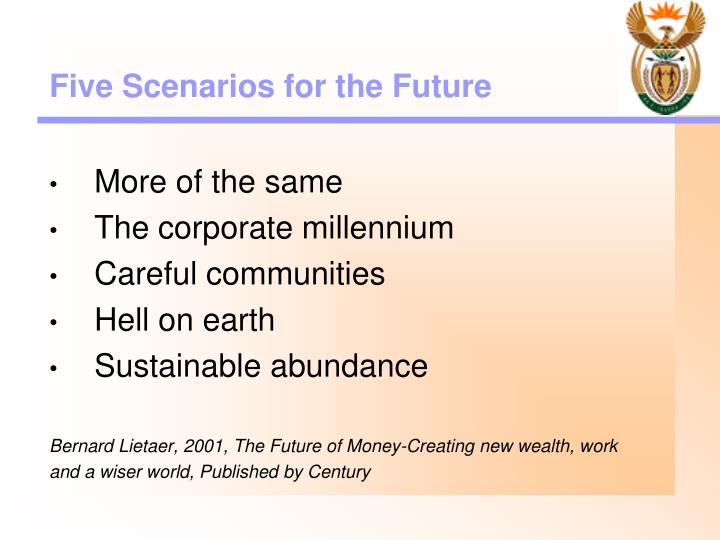 Five Scenarios for the Future